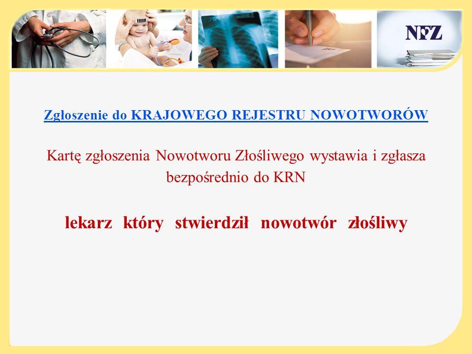 Zgłoszenie do KRAJOWEGO REJESTRU NOWOTWORÓW Podstawy prawne: Ustawa z dnia 28 kwietnia 2011 r.