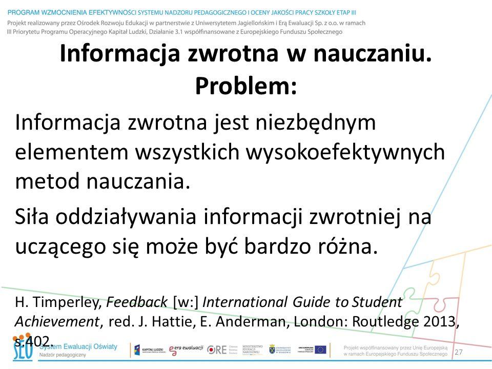 Informacja zwrotna w nauczaniu. Problem: Informacja zwrotna jest niezbędnym elementem wszystkich wysokoefektywnych metod nauczania. Siła oddziaływania