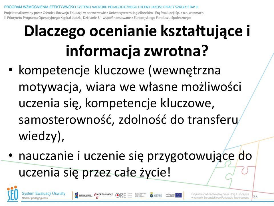 Dlaczego ocenianie kształtujące i informacja zwrotna? kompetencje kluczowe (wewnętrzna motywacja, wiara we własne możliwości uczenia się, kompetencje
