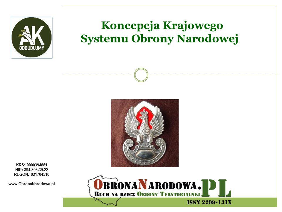 KRS: 0000394881 NIP: 894-303-39-22 REGON: 021704510 www.ObronaNarodowa.pl Koncepcja Krajowego Systemu Obrony Narodowej