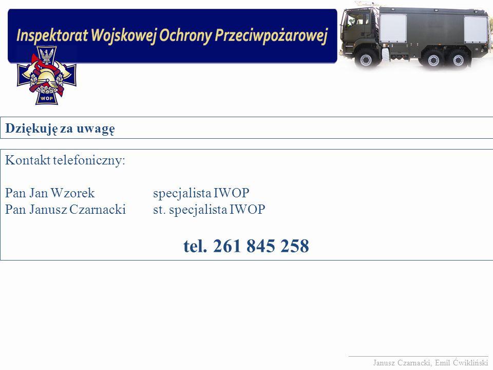 Dziękuję za uwagę Kontakt telefoniczny: Pan Jan Wzorekspecjalista IWOP Pan Janusz Czarnackist. specjalista IWOP tel. 261 845 258 _____________________