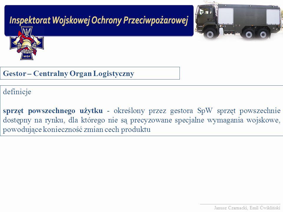 Gestor – Centralny Organ Logistyczny definicje sprzęt powszechnego użytku - określony przez gestora SpW sprzęt powszechnie dostępny na rynku, dla któr