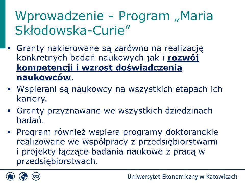 """Wprowadzenie - Program """"Maria Skłodowska-Curie""""  Granty nakierowane są zarówno na realizację konkretnych badań naukowych jak i rozwój kompetencji i w"""