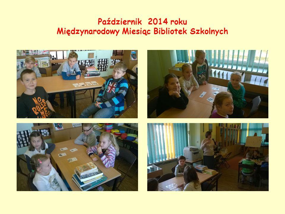 Październik 2014 roku Międzynarodowy Miesiąc Bibliotek Szkolnych