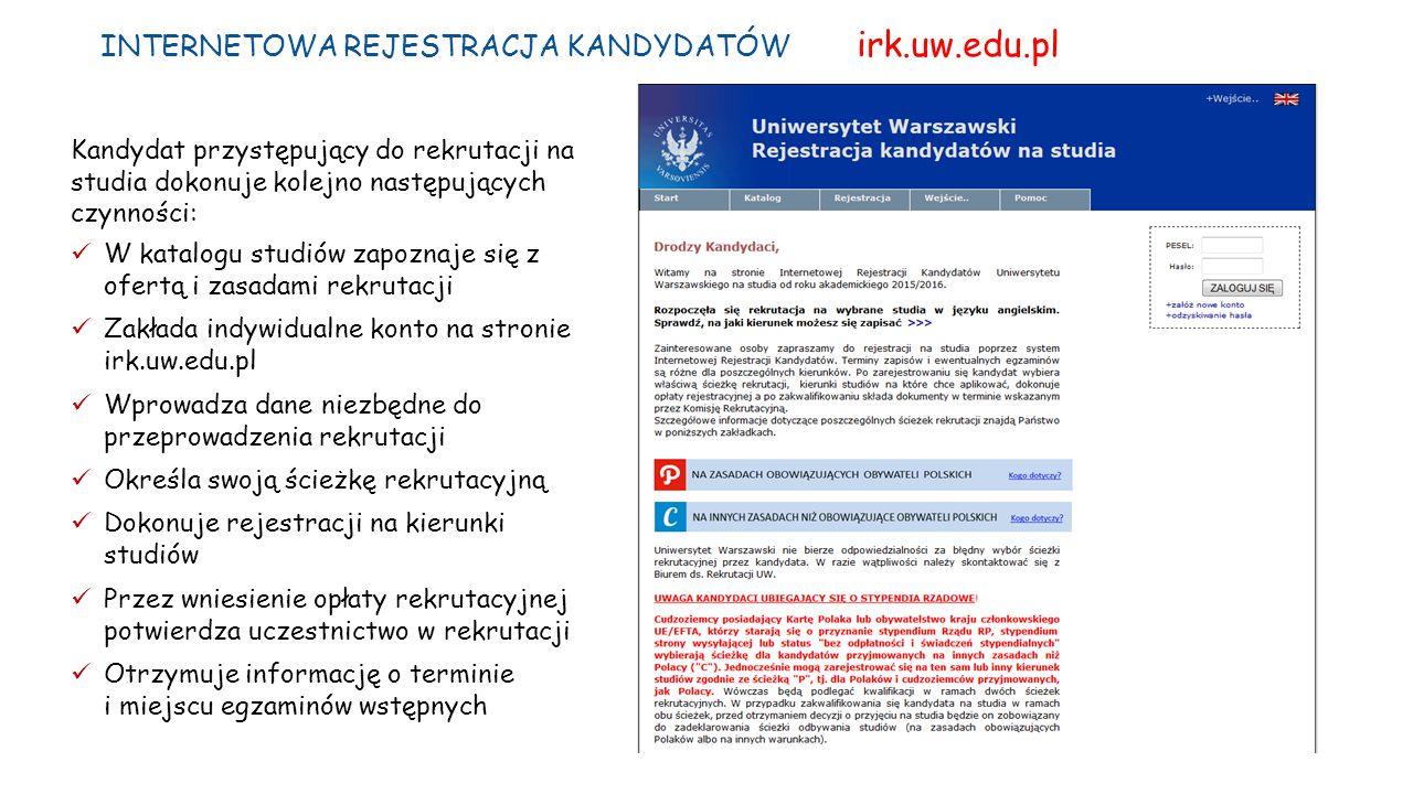 INTERNETOWA REJESTRACJA KANDYDATÓW irk.uw.edu.pl Kandydat przystępujący do rekrutacji na studia dokonuje kolejno następujących czynności: W katalogu s