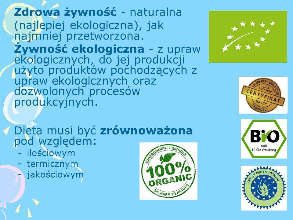 Zdrowa żywność - naturalna (najlepiej ekologiczna), jak najmniej przetworzona.