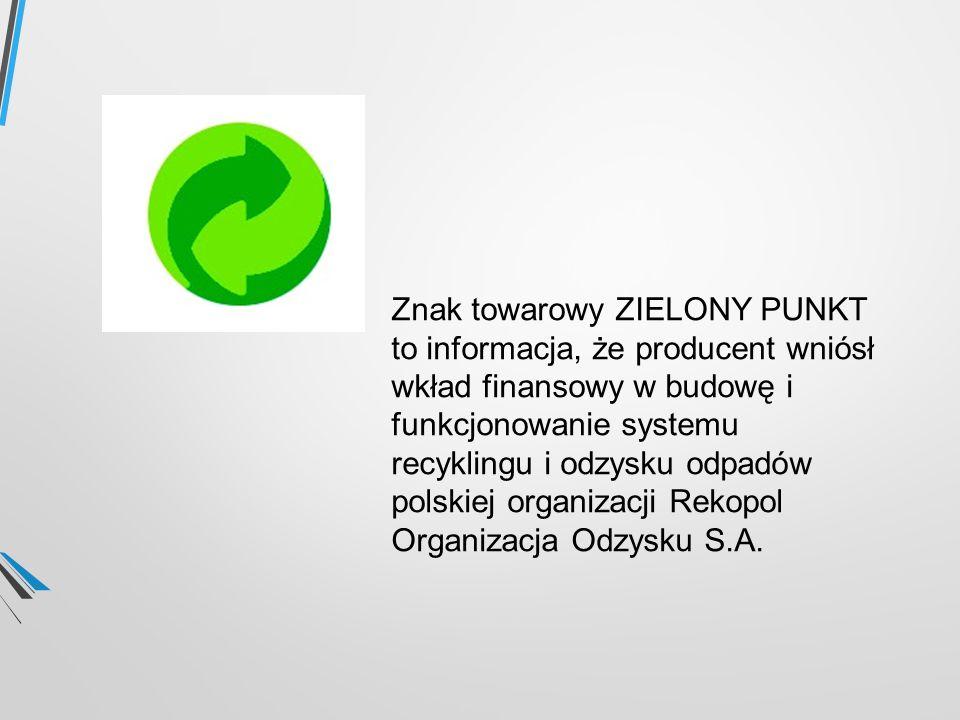 Znak towarowy ZIELONY PUNKT to informacja, że producent wniósł wkład finansowy w budowę i funkcjonowanie systemu recyklingu i odzysku odpadów polskiej