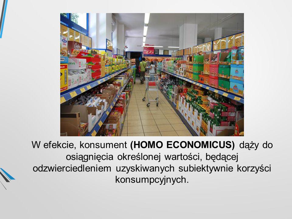 W efekcie, konsument (HOMO ECONOMICUS) dąży do osiągnięcia określonej wartości, będącej odzwierciedleniem uzyskiwanych subiektywnie korzyści konsumpcy