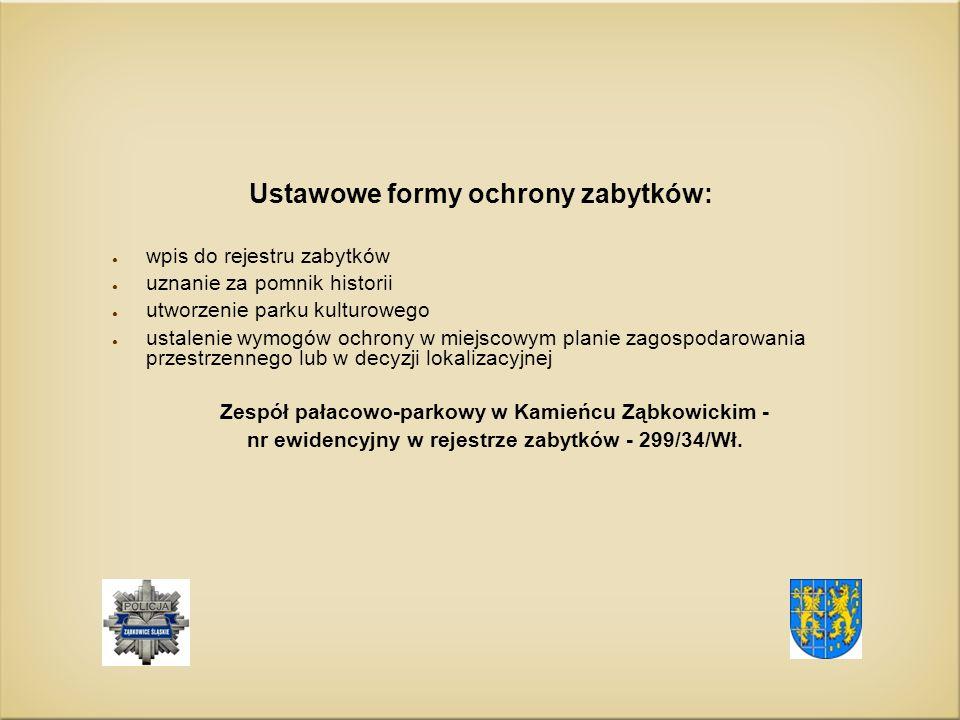 Ustawowe formy ochrony zabytków: ● wpis do rejestru zabytków ● uznanie za pomnik historii ● utworzenie parku kulturowego ● ustalenie wymogów ochrony w
