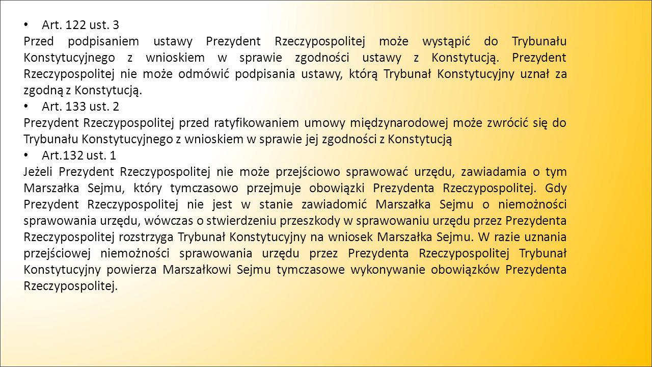 Art. 122 ust. 3 Przed podpisaniem ustawy Prezydent Rzeczypospolitej może wystąpić do Trybunału Konstytucyjnego z wnioskiem w sprawie zgodności ustawy