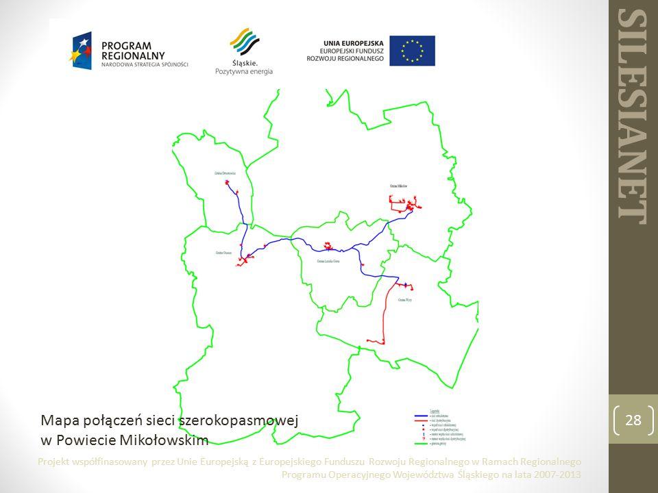 SILESIANET 28 Mapa połączeń sieci szerokopasmowej w Powiecie Mikołowskim Projekt współfinasowany przez Unie Europejską z Europejskiego Funduszu Rozwoju Regionalnego w Ramach Regionalnego Programu Operacyjnego Województwa Śląskiego na lata 2007-2013
