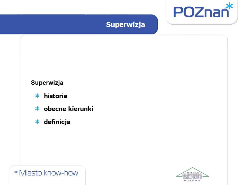 Superwizja historia obecne kierunki definicja