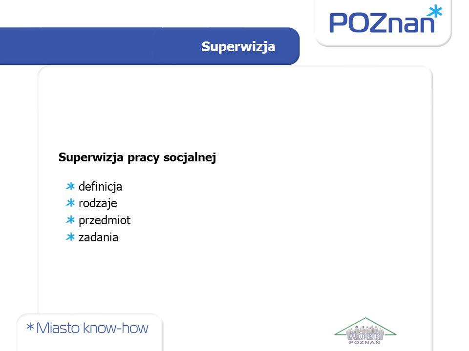 Superwizja pracy socjalnej Superwizja definicja rodzaje przedmiot zadania