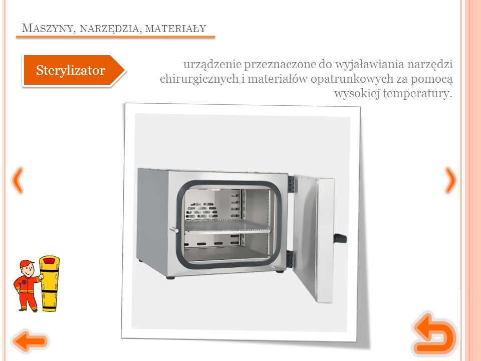 M ASZYNY, NARZĘDZIA, MATERIAŁY urządzenie przeznaczone do wyjaławiania narzędzi chirurgicznych i materiałów opatrunkowych za pomocą wysokiej temperatury.