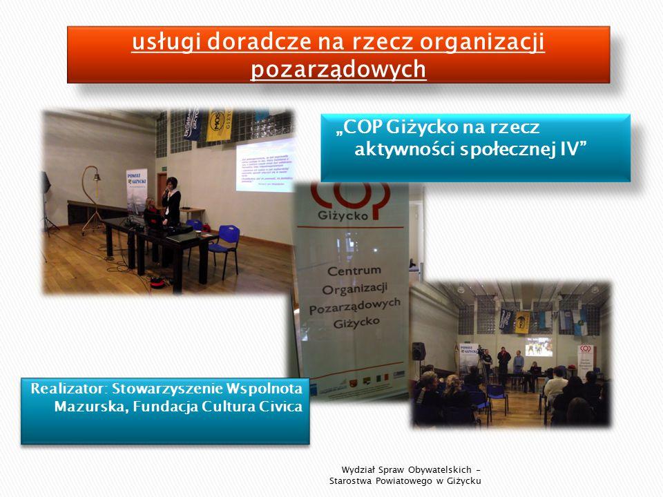 """Realizator: Stowarzyszenie Wspolnota Mazurska, Fundacja Cultura Civica """"COP Giżycko na rzecz aktywności społecznej IV Wydział Spraw Obywatelskich - Starostwa Powiatowego w Giżycku"""
