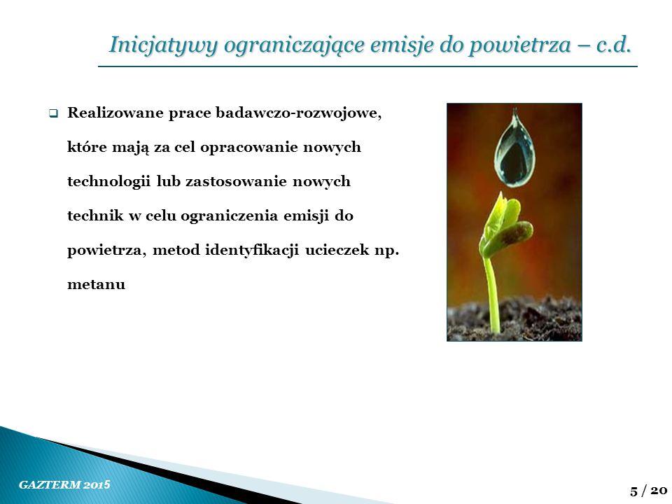 GAZTERM 201 5 5 / 20  Realizowane prace badawczo-rozwojowe, które mają za cel opracowanie nowych technologii lub zastosowanie nowych technik w celu o