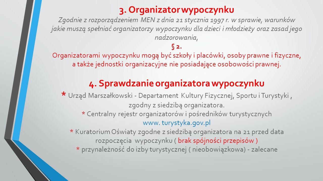 3. Organizator wypoczynku Zgodnie z rozporządzeniem MEN z dnia 21 stycznia 1997 r.