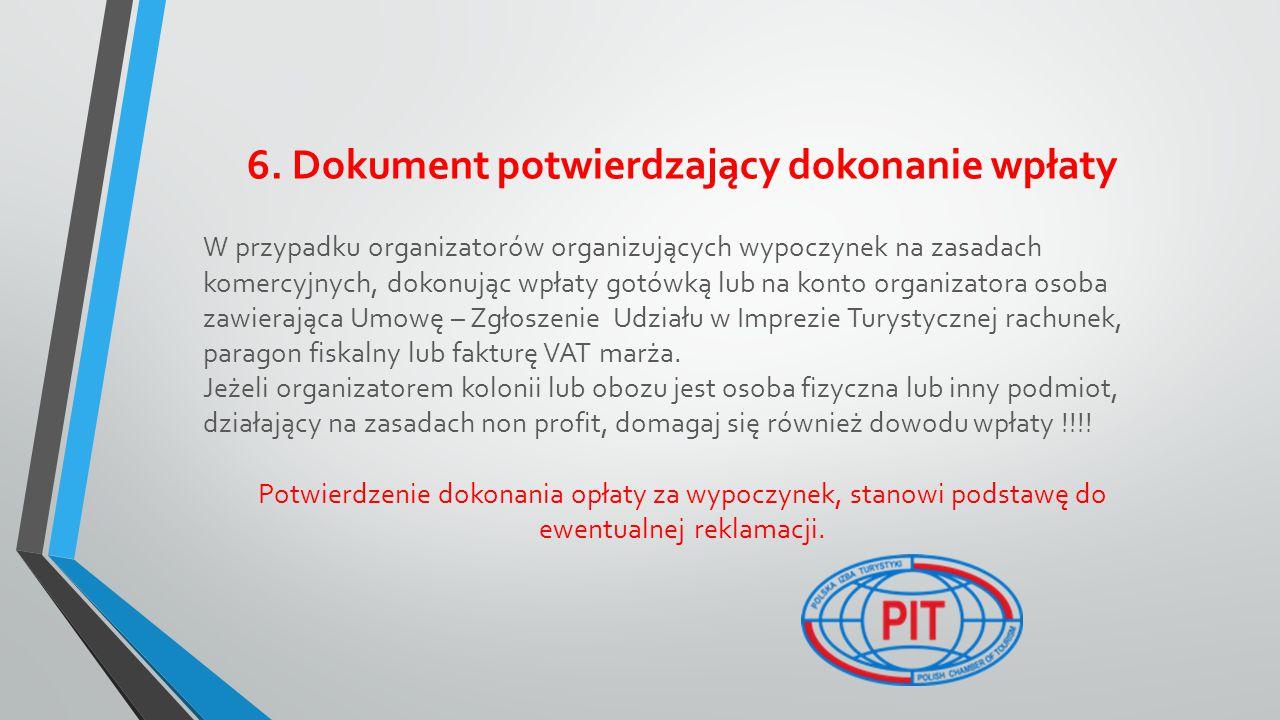 6. Dokument potwierdzający dokonanie wpłaty W przypadku organizatorów organizujących wypoczynek na zasadach komercyjnych, dokonując wpłaty gotówką lub
