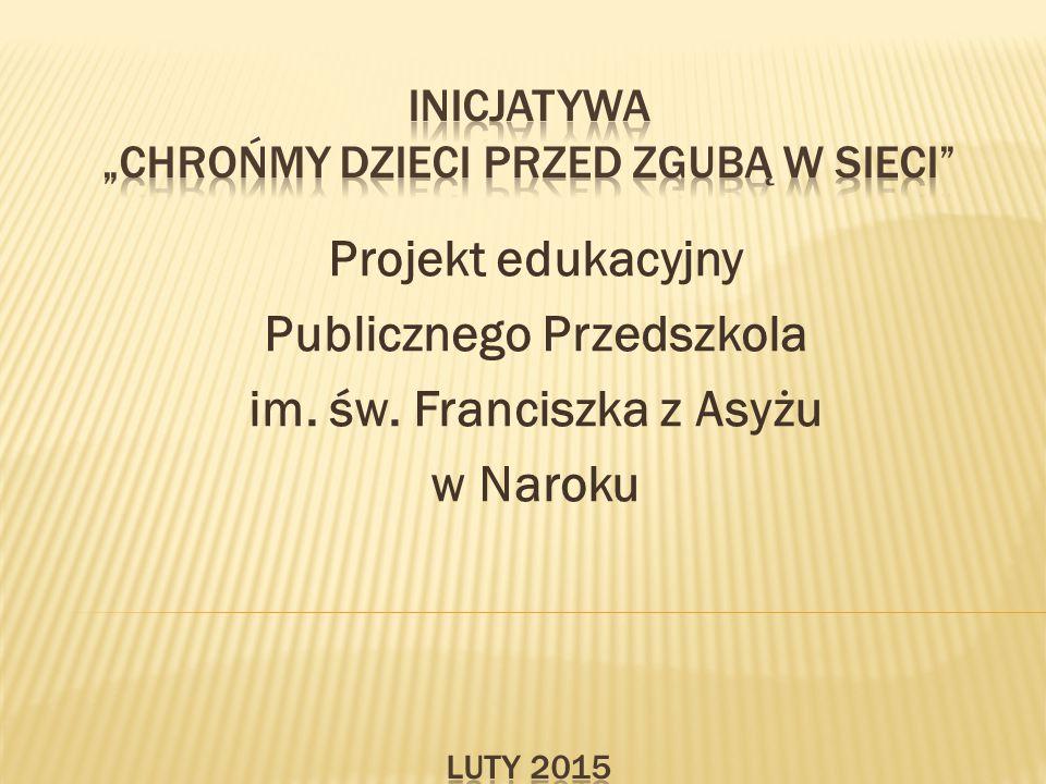 Projekt edukacyjny Publicznego Przedszkola im. św. Franciszka z Asyżu w Naroku