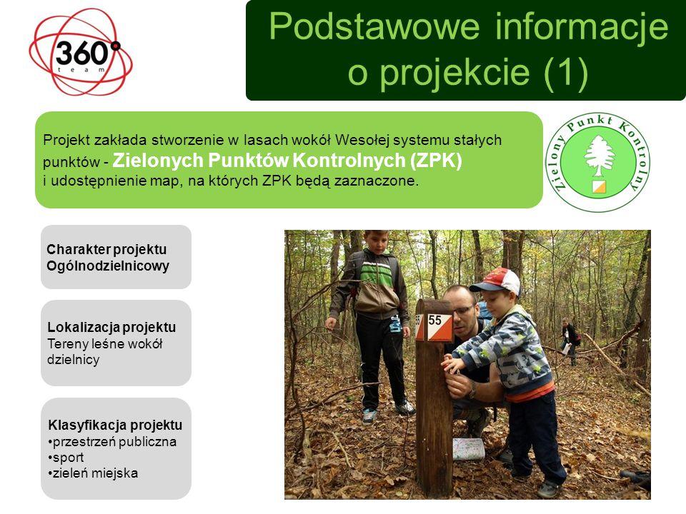 Podstawowe informacje o projekcie (1) Projekt zakłada stworzenie w lasach wokół Wesołej systemu stałych punktów - Zielonych Punktów Kontrolnych (ZPK) i udostępnienie map, na których ZPK będą zaznaczone.
