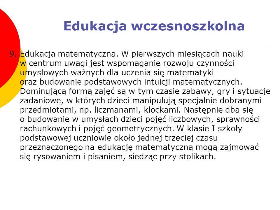 Edukacja wczesnoszkolna 9. Edukacja matematyczna. W pierwszych miesiącach nauki w centrum uwagi jest wspomaganie rozwoju czynności umysłowych ważnych