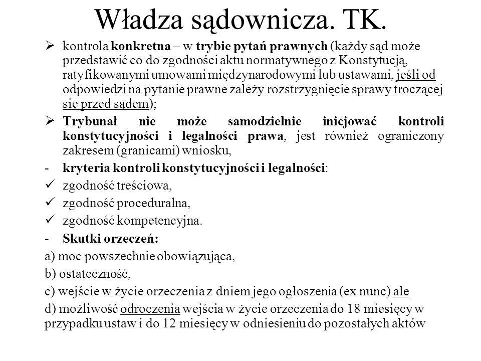 Władza sądownicza. TK.  kontrola konkretna – w trybie pytań prawnych (każdy sąd może przedstawić co do zgodności aktu normatywnego z Konstytucją, rat