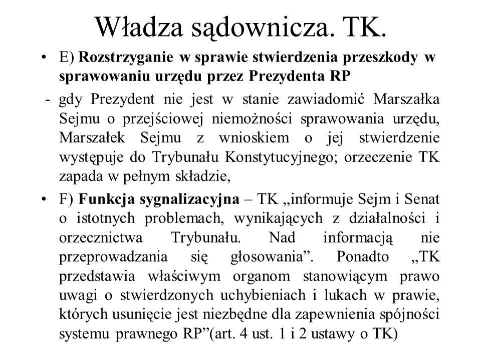 Władza sądownicza. TK. E) Rozstrzyganie w sprawie stwierdzenia przeszkody w sprawowaniu urzędu przez Prezydenta RP - gdy Prezydent nie jest w stanie z