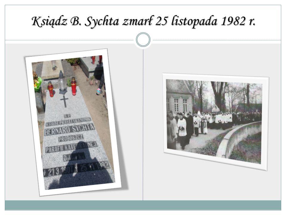Ksiądz B. Sychta zmarł 25 listopada 1982 r.