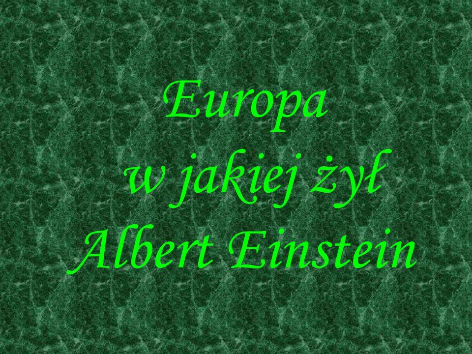Europa w jakiej żył Albert Einstein