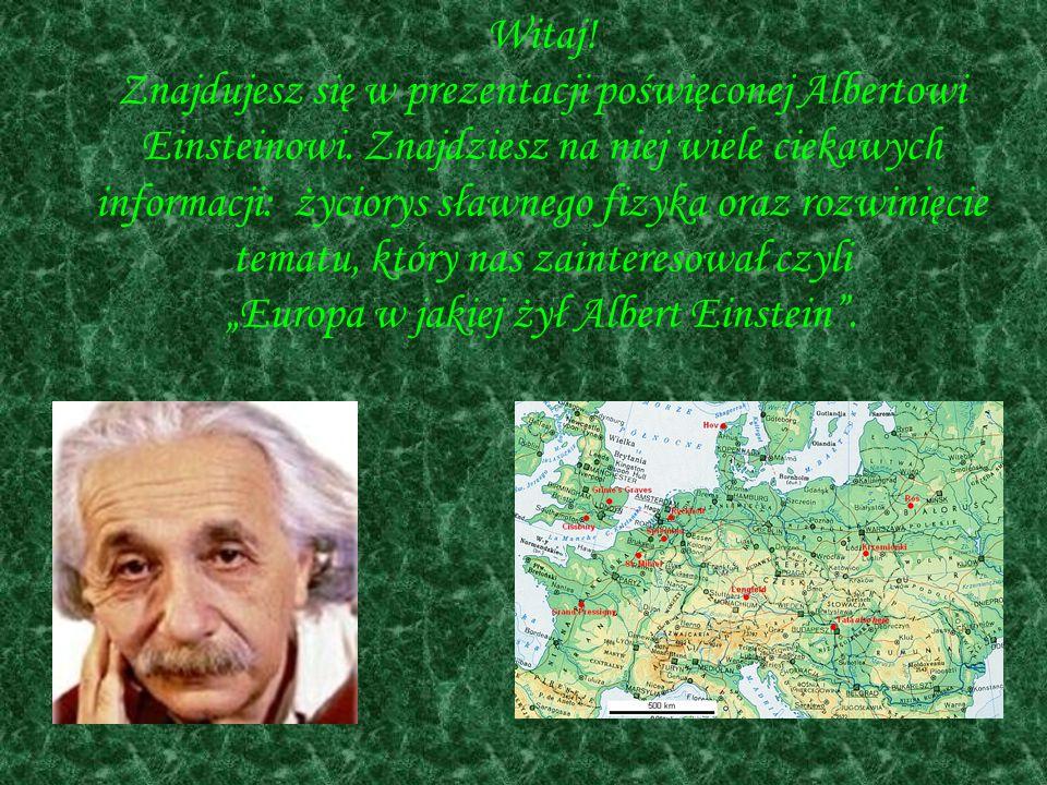 Witaj. Znajdujesz się w prezentacji poświęconej Albertowi Einsteinowi.