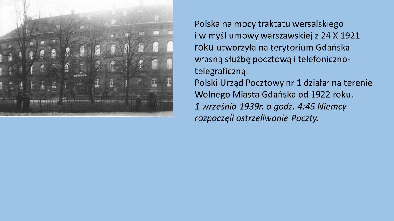 Polska na mocy traktatu wersalskiego i w myśl umowy warszawskiej z 24 X 1921 roku utworzyła na terytorium Gdańska własną służbę pocztową i telefoniczno- telegraficzną.