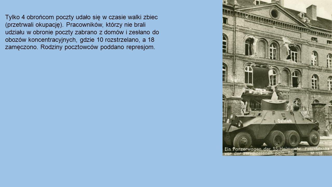 Tylko 4 obrońcom poczty udało się w czasie walki zbiec (przetrwali okupację). Pracowników, którzy nie brali udziału w obronie poczty zabrano z domów i