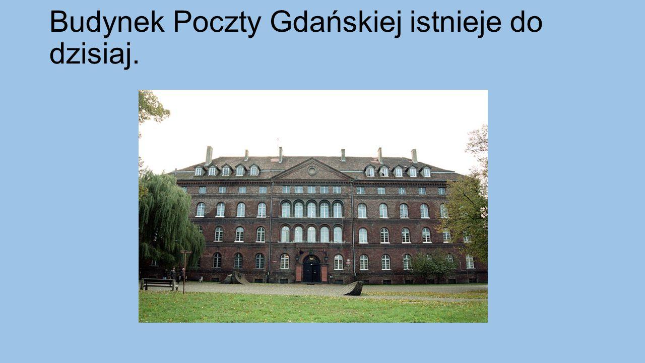 Budynek Poczty Gdańskiej istnieje do dzisiaj.
