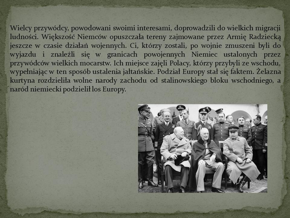 Wielcy przywódcy, powodowani swoimi interesami, doprowadzili do wielkich migracji ludności. Większość Niemców opuszczała tereny zajmowane przez Armię