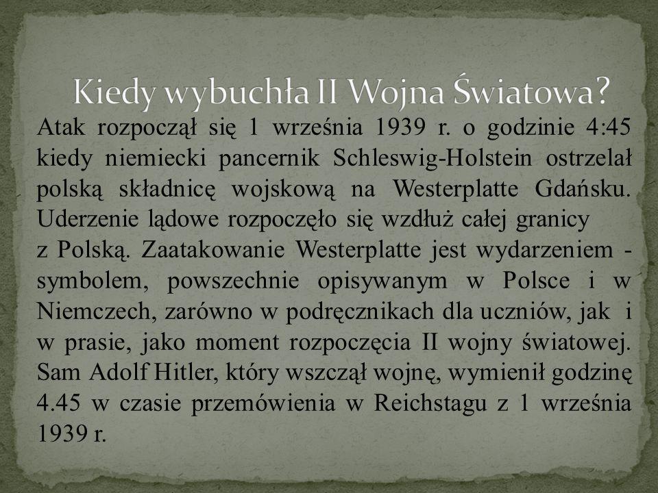 Atak rozpoczął się 1 września 1939 r. o godzinie 4:45 kiedy niemiecki pancernik Schleswig-Holstein ostrzelał polską składnicę wojskową na Westerplatte