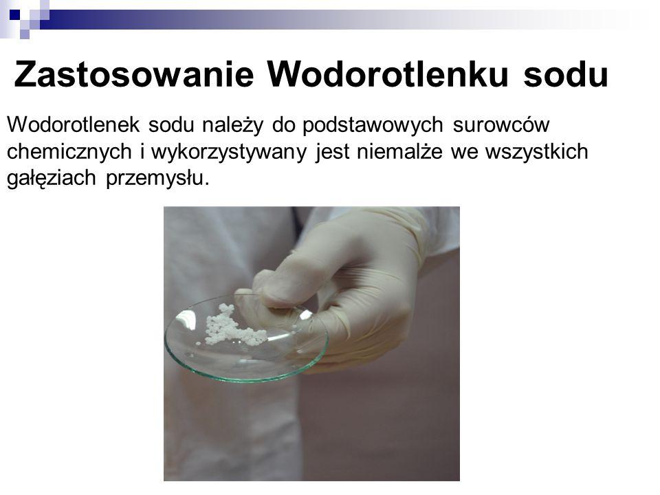 Zastosowanie Wodorotlenku sodu Wodorotlenek sodu należy do podstawowych surowców chemicznych i wykorzystywany jest niemalże we wszystkich gałęziach pr