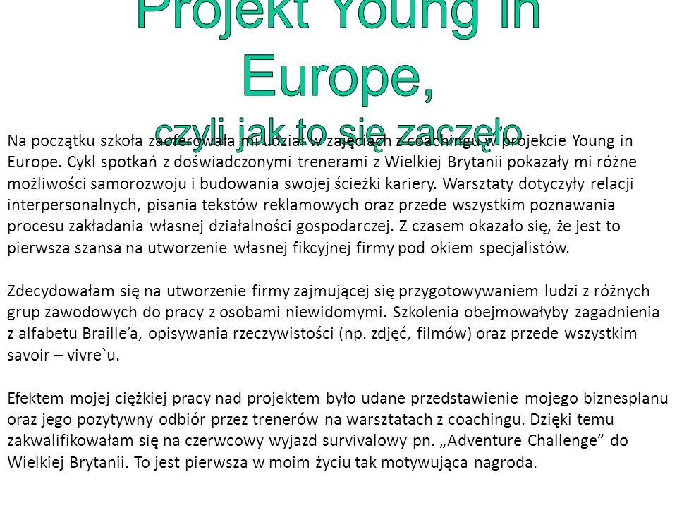Na początku szkoła zaoferowała mi udział w zajęciach z coachingu w projekcie Young in Europe.