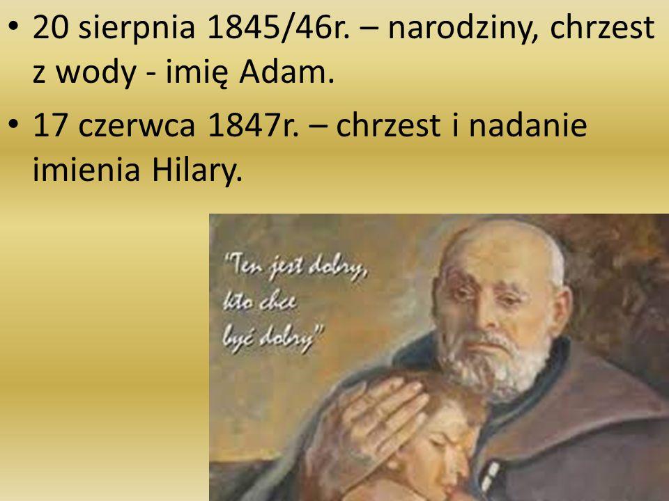 20 sierpnia 1845/46r.– narodziny, chrzest z wody - imię Adam.