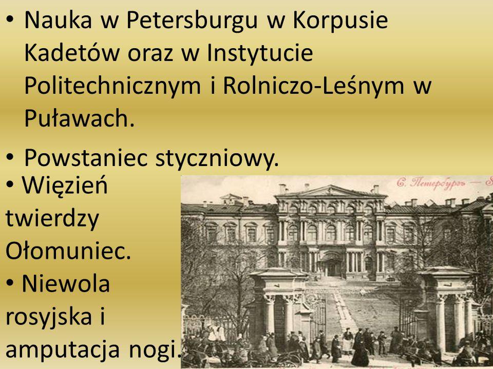 Nauka w Petersburgu w Korpusie Kadetów oraz w Instytucie Politechnicznym i Rolniczo-Leśnym w Puławach.