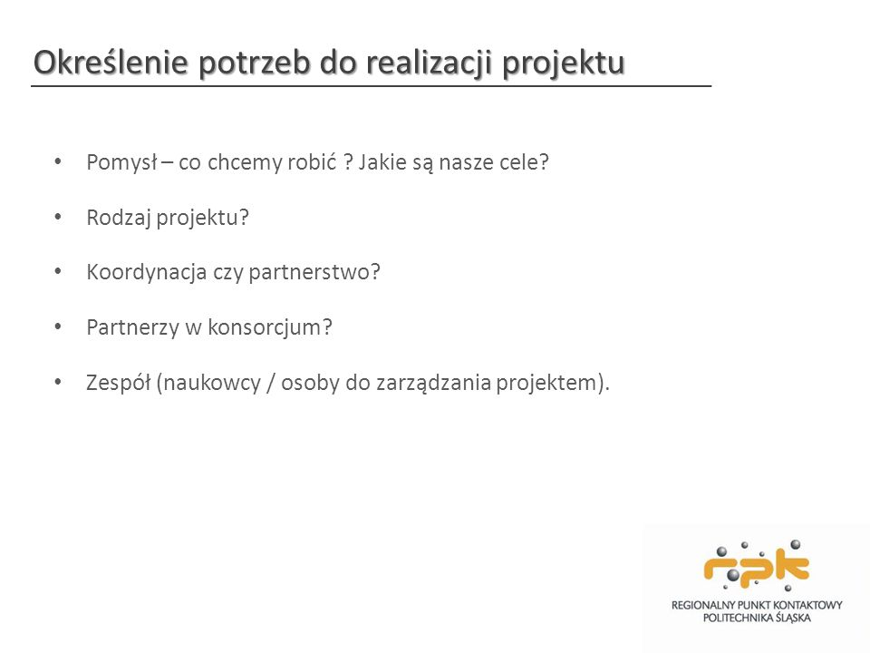 Określenie potrzeb do realizacji projektu Pomysł – co chcemy robić .