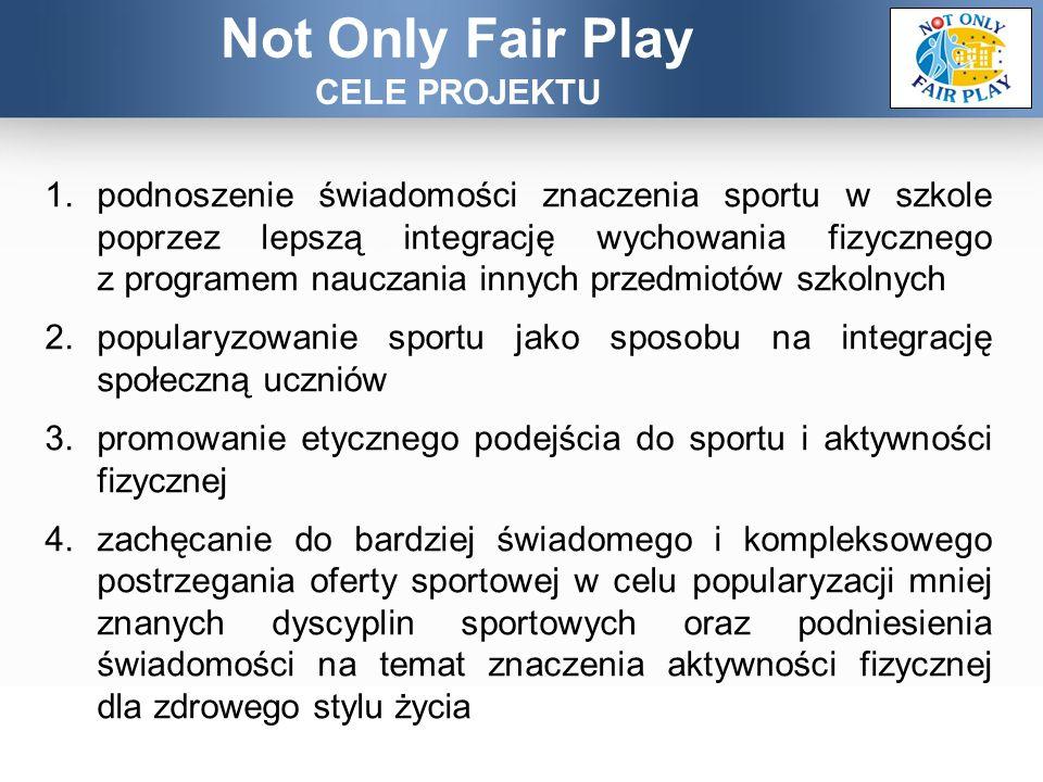 1.podnoszenie świadomości znaczenia sportu w szkole poprzez lepszą integrację wychowania fizycznego z programem nauczania innych przedmiotów szkolnych