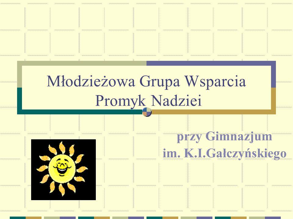 Młodzieżowa Grupa Wsparcia Promyk Nadziei przy Gimnazjum im. K.I.Gałczyńskiego