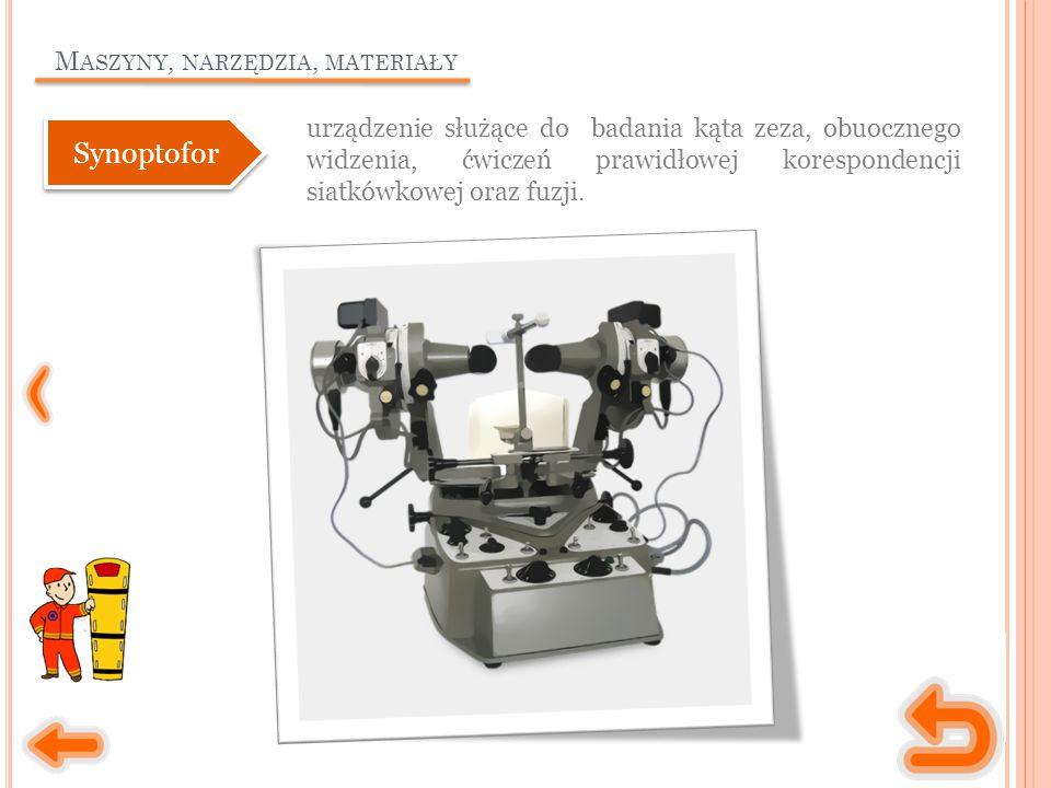 M ASZYNY, NARZĘDZIA, MATERIAŁY urządzenie służące do badania kąta zeza, obuocznego widzenia, ćwiczeń prawidłowej korespondencji siatkówkowej oraz fuzj