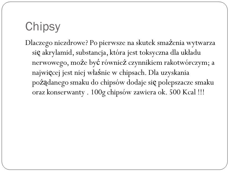 Chipsy Dlaczego niezdrowe? Po pierwsze na skutek sma ż enia wytwarza si ę akrylamid, substancja, która jest toksyczna dla układu nerwowego, mo ż e by