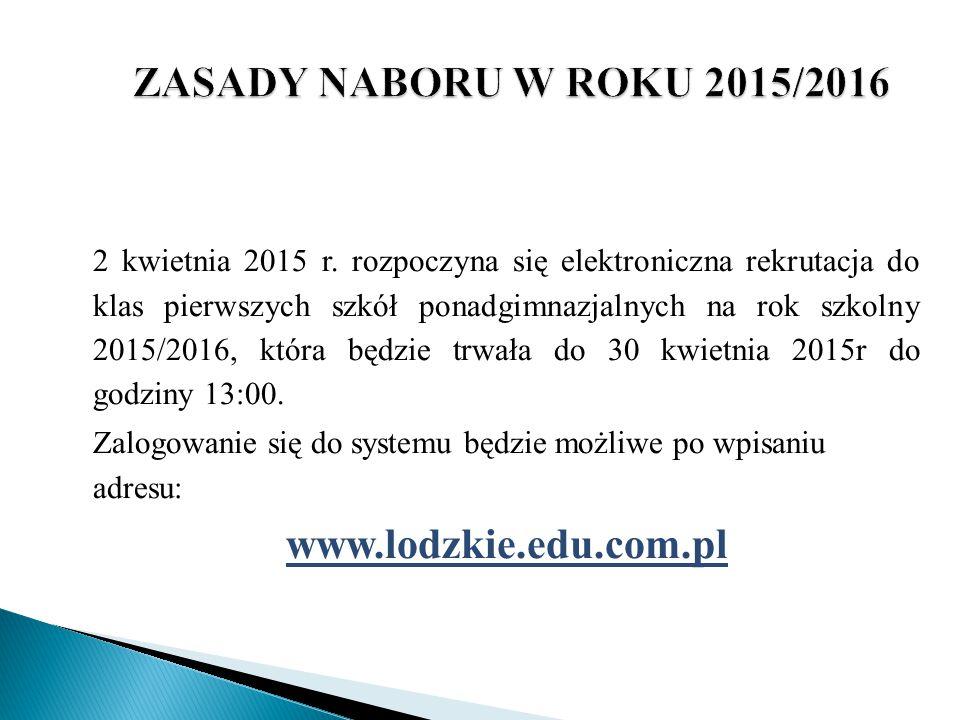 2 kwietnia 2015 r. rozpoczyna się elektroniczna rekrutacja do klas pierwszych szkół ponadgimnazjalnych na rok szkolny 2015/2016, która będzie trwała d