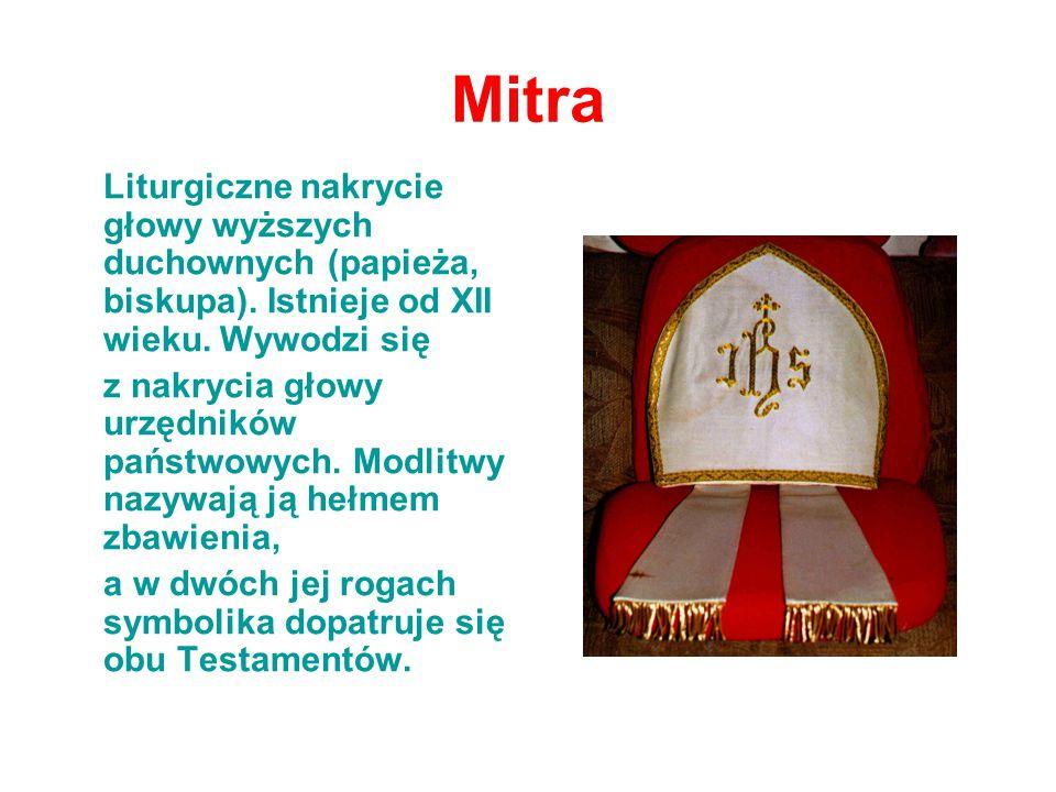 Mitra Liturgiczne nakrycie głowy wyższych duchownych (papieża, biskupa).