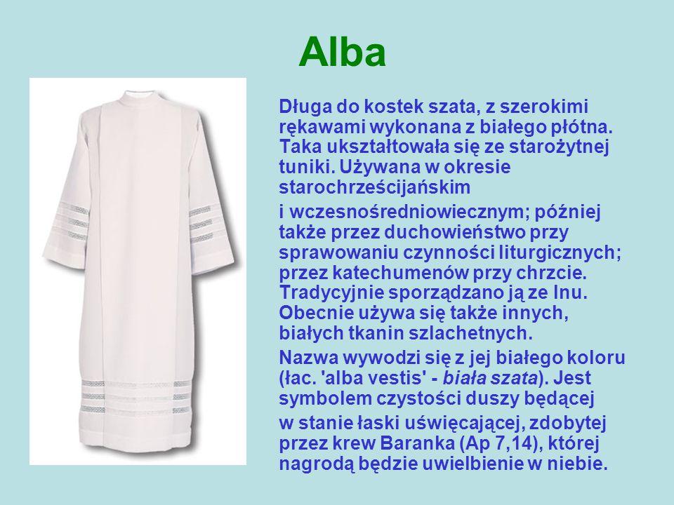 Alba Długa do kostek szata, z szerokimi rękawami wykonana z białego płótna. Taka ukształtowała się ze starożytnej tuniki. Używana w okresie starochrze