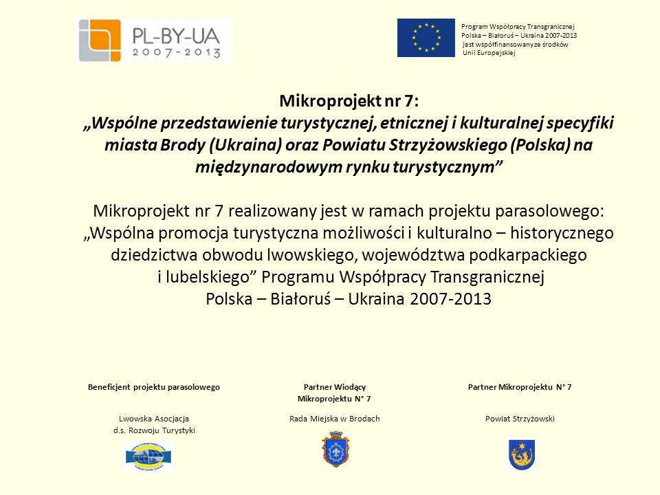 """Program Współpracy Transgranicznej Polska – Białoruś – Ukraina 2007-2013 jest współfinansowany ze środków Unii Europejskiej Mikroprojekt nr 7: """"Wspóln"""