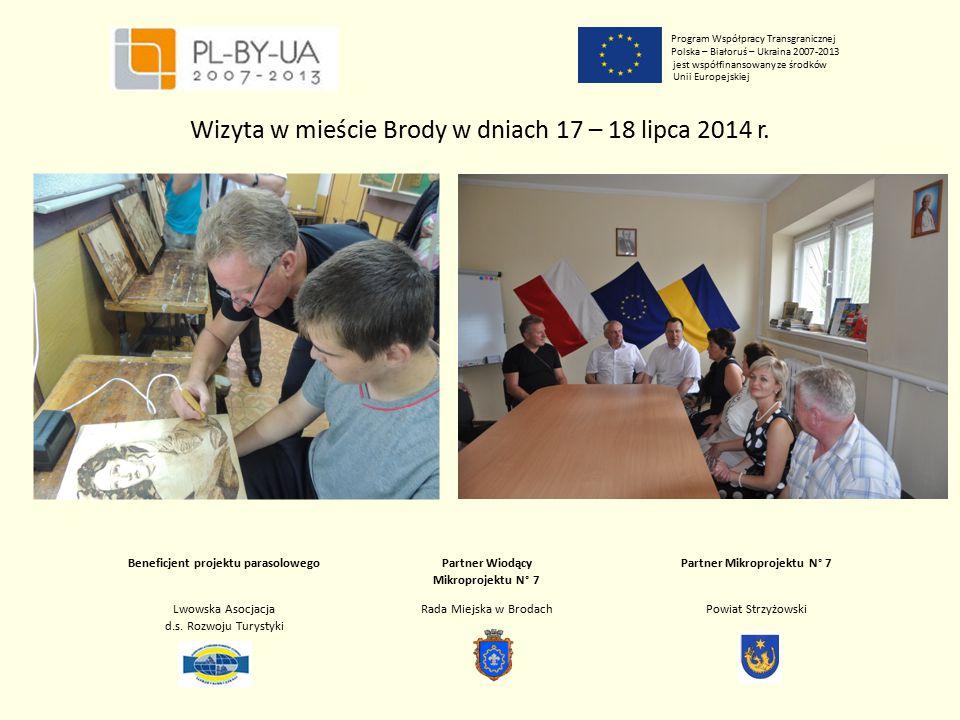 Program Współpracy Transgranicznej Polska – Białoruś – Ukraina 2007-2013 jest współfinansowany ze środków Unii Europejskiej Beneficjent projektu paras