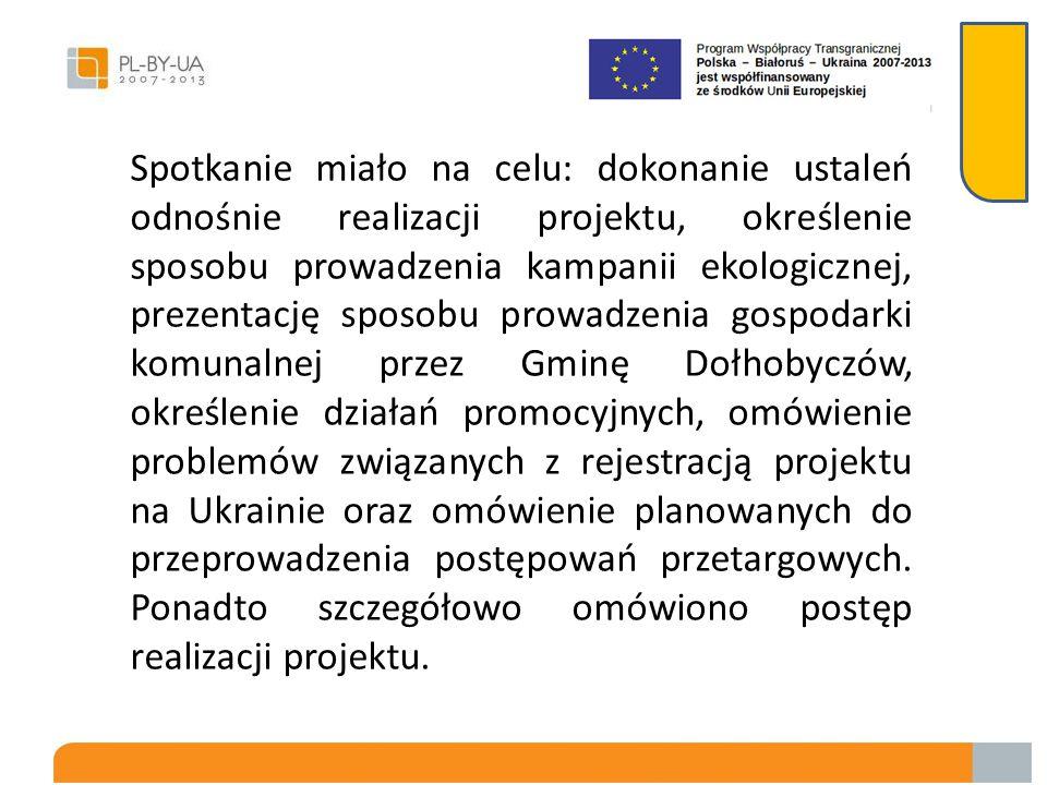 Spotkania roboczego kadry projektu oraz władz samorządowych w dniu 26.04.2013 roku Spotkanie odbyło się w siedzibie Urzędu Gminy Dołhobyczów. W spotka
